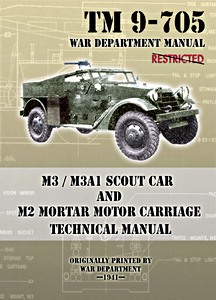 Boek: M3 / M3A1 Scout Car and M2 Mortar Motor Carriage - Technical Manual (TM 9-705)