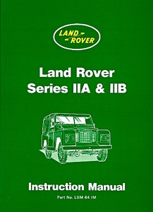 Livre : Land Rover Series IIA & IIB - Official Instruction Manual