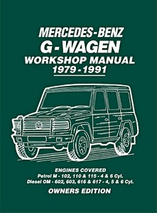 Livre : Mercedes-Benz G-Wagen Workshop Manual - 4 & 6 Cyl. Petrol / 4, 5 & 6 Cyl. Diesel (1979-1991)