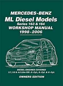 Livre : Mercedes-Benz ML Diesel Models Workshop Manual (Series 163 & 164) - ML270 CDI, ML280 CDI, ML320 CDI & ML400 CDI (1998-2006)