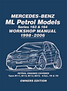 Livre : Mercedes-Benz ML Petrol Models Workshop Manual (Series 163 & 164) - ML230, ML320, ML350, ML430 & ML500 (1998-2006)
