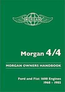 Boek: Morgan 4/4 - Ford and Fiat 1600 Engines (1968-1985) - Official Morgan Owners Handbook