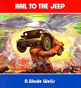 Boek: Hail to the Jeep - A Factual and Pictorial History of the WW2 Jeep