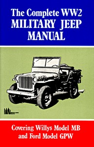 Livre : The Complete WW2 Military Jeep Manual - Covering Willys Model MB and Ford Model GPW