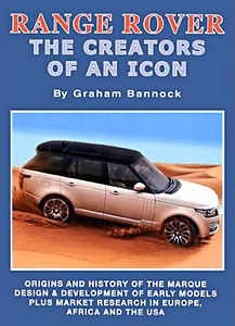 Livre : Range Rover - The Creators of an Icon - Origins and History of the Marque, Design & Development of Early Models