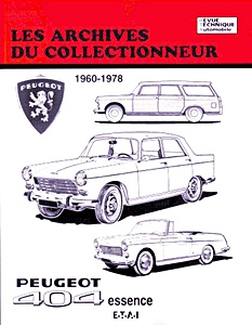 Boek: Peugeot 404 - essence (1960-1978) - Les Archives du Collectionneur