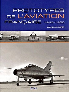 Boek: Prototypes de l'aviation française 1945-1960
