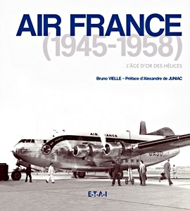 Air France 1945-1962, l'âge d'or des hélices