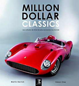 Million dollar classics - Les voitures de rêve les plus exclusives au monde