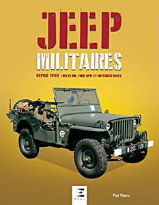 Livre : Jeep militaires - depuis 1940 (Willys MB, Ford GPW et Hotchkiss M201)