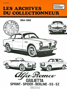 Boek: Alfa Romeo Giulietta - Sprint, Spider, Berline, SS, SZ (1954-1963) - Les Archives du Collectionneur