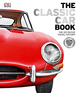 The Classic Car Book - The Definitive Visual History