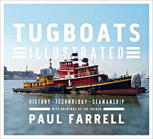 Livre : Tugboats Illustrated : History, Technology, Seamanship