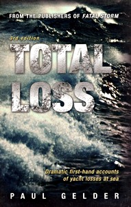 Livre : Total Loss - Dramatic first-hand accounts of yacht losses at sea (3rd Edition)