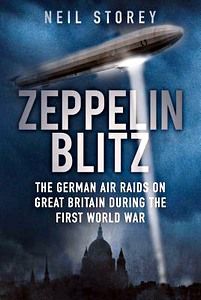 Boek: Zeppelin Blitz - The German Air Raids on Great Britain During the First World War