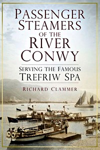 Livre : Passenger Steamers of the River Conwy - Serving the Famous Trefriw Spa