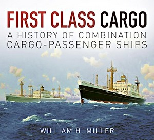 Livre : First Class Cargo : A History of Combination Cargo-Passenger Ships