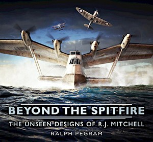 Boek: Beyond the Spitfire : The Unseen Designs of R.J. Mitchell