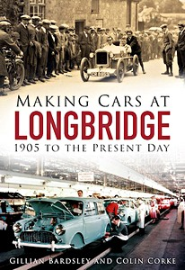 Boek: Making Cars at Longbridge : 1906 to the Present Day