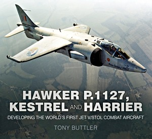 Boek: The Hawker P.1127, Kestrel and Harrier : Developing the World's First Jet V/STOL Combat Aircraft