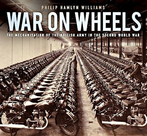 Boek: War on Wheels : The Mechanisation of the British Army in the Second World War