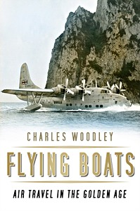 Boek : Flying Boats : Air Travel in the Golden Age