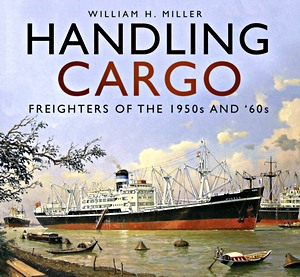 Livre : Handling Cargo : Freighters of the 1950s and '60s