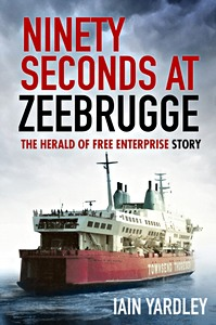 Livre : Ninety Seconds at Zeebrugge : The Herald of Free Enterprise Story