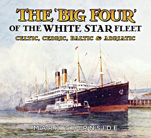 Livre : The 'Big Four' of the White Star Fleet - Celtic, Cedric, Baltic & Adriatic