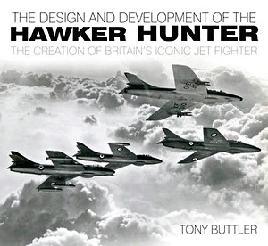 Boek: The Design and Development of the Hawker Hunter : The Creation of Britain's Iconic Jet Fighter