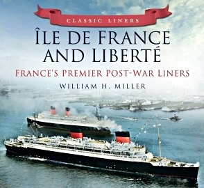 Livre : Ile de France and Liberte - France's Premier Post-war Liners (Classic Liners)