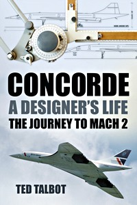Boek: Concorde, A Designer's Life : The Journey to Mach 2