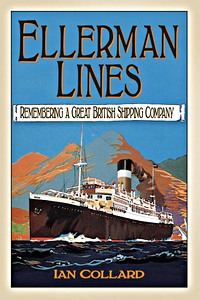 Ellerman Lines - Remembering a Great British Shipping Company
