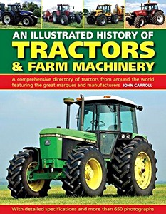 Tractors & Farm Machinery, An Illustrated History of - A comprehensive directory of tractors around the world