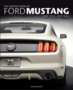 Boek: The Complete Book of Ford Mustang : Every Model Since 1964 1/2
