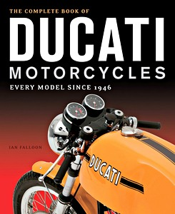 Livre : The Complete Book of Ducati Motorcycles : Every Model Since 1946