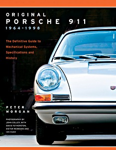 Boek: Original Porsche 911 1964-1998 : The Definitive Guide to Mechanical Systems, Specifications and History