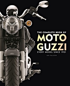Livre : The Complete Book of Moto Guzzi : Every Model Since 1921