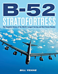Boek: B-52 Stratofortress : The Complete History of the World's Longest Serving and Best Known Bomber (paperback)