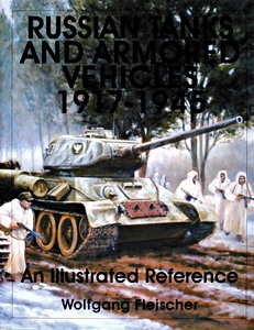 Boek: Russian Tanks and Armored Vehicles 1917-1945 - An Illustrated Reference