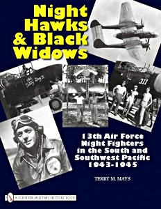 Boek : Night Hawks & Black Widows - 13th Air Force Night Fighters in the South and Southwest Pacific, 1943-1945