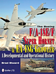 Boek: Boeing F/A-18E/F Super Hornet & EA-18G Growler - A Developmental and Operational History