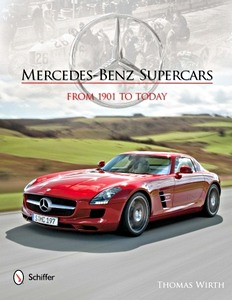 Mercedes-Benz Supercars - From 1901 to Today