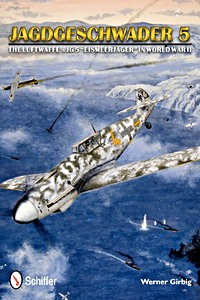 Boek: Jagdgeschwader 5 : The Luftwaffe's JG 5 'Eismeerjäger' in World War II
