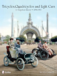 Tricycles, Quadricycles and Light Cars 1894-1907 - A Forgotten History