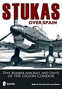 Boek: Stukas Over Spain - Dive Bomber Aircraft and Units of the Legion Condor