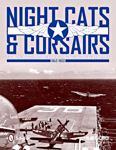 Boek: Night Cats and Corsairs - The Operational History of Grumman and Vought Night Fighter Aircraft, 1942-1953