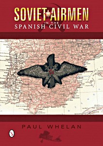 Boek: Soviet Airmen in the Spanish Civil War - 1936-1939