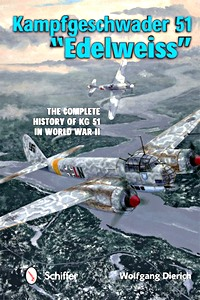 Boek: Kampfgeschwader 51 Edelweiss - The Complete History of Kg 51 in World War II