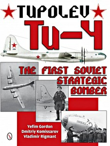 Boek: Tupolev Tu-4 - The First Soviet Strategic Bomber